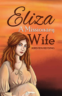 Kirsten Refsing: Eliza, a Missionary Wife